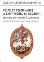 Culte et pèlerinages à saint Michel en Occident. Les trois monts dédiés à l'archange