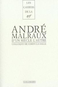 D'un siècle l'autre, André Malraux