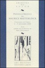 Présence / Absence de Maurice Maeterlinck